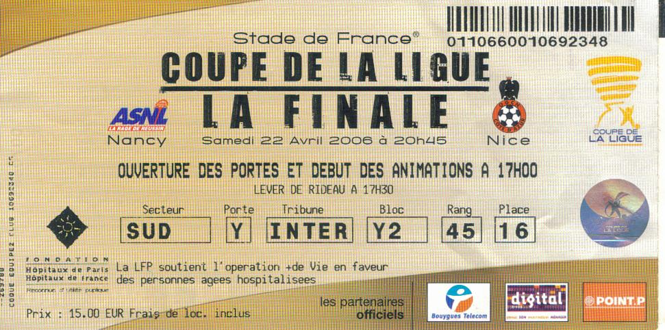 Billets coupe de la ligue 19992000 a 20092010 ogcnicearena - Billets finale coupe de france ...